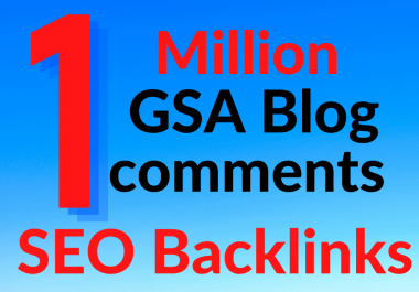 I will provide 1 million GSA blog comments SEO backlinks for your site ranking