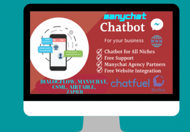 I will create chatbot for messenger, website, amazon using manychat, chatfuel,CSML