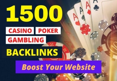 1500 HIGH QUALITY super powerful CASINO POKER GAMBLING backlinks