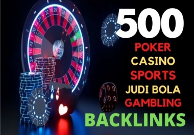 Build 500 Permanent powerful judi bola, Casino, Gambling, Poker, Sports High Quality Backlinks