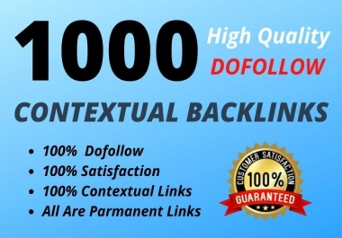 Do 1000 super high quality, contextual backlinks
