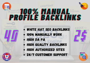 I will create 40 high authority profile backlinks manually