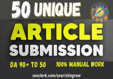 Provide 50 Unique Article Submission Backlinks on High DA 90+ TO 50