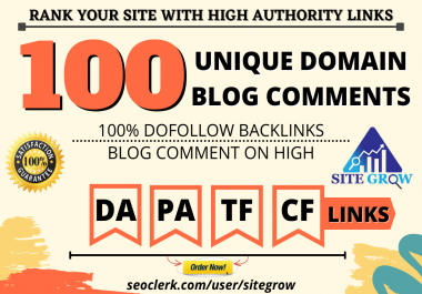 Build 100 MANUAL Unique Domain Dofollow Blog comments Backlinks on High DA PA Sites