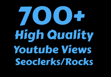 I will Add 700+ High Quality Views