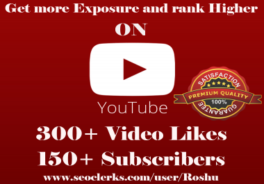 Give You 300+ Youtube Likes and 150+ Subscribers in 24-48 Hours