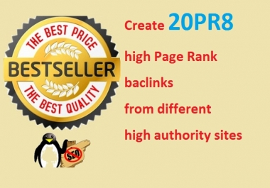 Create 20PR8 high Page Rank baclinks from different high authority sites