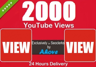 Get 2000 YouTube Views Within 24 Hours