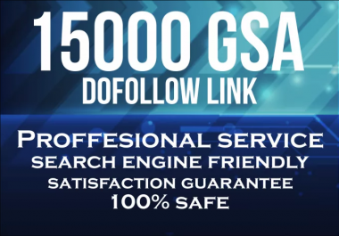 create 15000 dofollow seo gsa backlinks Unlimited websites