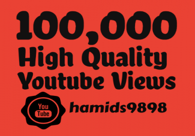 I will add 100,000+ High Quality YouTube Views