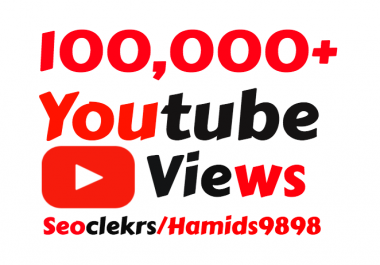 I will add 100,000+ High Quality YouTube Vie ws