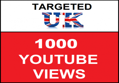 Added 1,000 UK Targeted Youtube Views