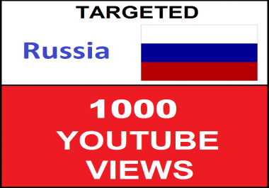 Added 1,000 Russia Geo Targeted youtube video boosting