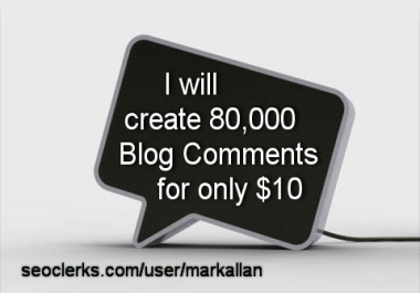 create 80,000 Blog Comments Unlimited Urls and Keywords Allowed