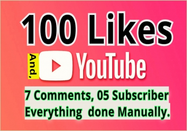 Exclusive YouTube Pack- 100 Non Drop Likes, 7 Manual Comments and 05 Subscriber