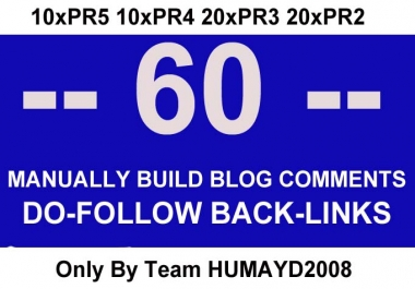 i will do MANUAL 60 Highpr Blog Comment 10PR5 10PR4 15PR3 15PR2 Dofollow backlinks for