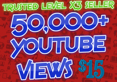 Provide 50,000+ High Quality YouTube Views Within 48-72 Hours