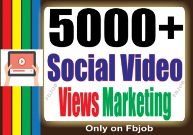 Super Fast 5000+ HQ Social Views for Your Video To Improve Social Media And Video Ranking