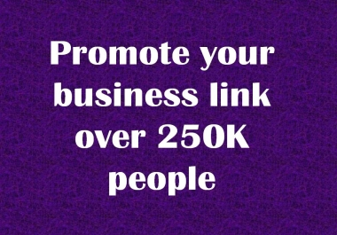 promote your any business link or url over 250K people