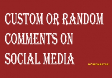 SUPER FAST 300+Custom or Random comments on your social media post