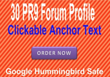 Provide 30 PR9 Forum Signature backlinks with clickable anchor keyword