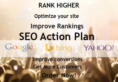 write an SEO action plan for your site on how to optimize it and get it ranking