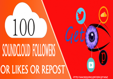 100++ SoundCloud Followers Or 100 LIkes Or 100 repost for