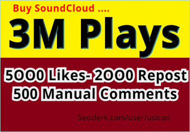 INSTANT START 3M SOUNDCLOUD SAFE PLAYS, 5000 LIKES, 2000 REPOST AND 500 COMMENTS
