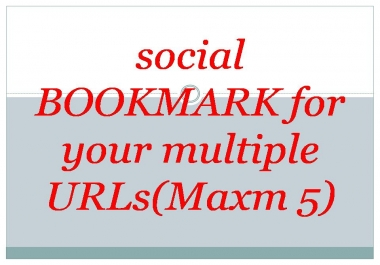 I will social BOOKMARK your multiple URLs to 60 social bookmark site