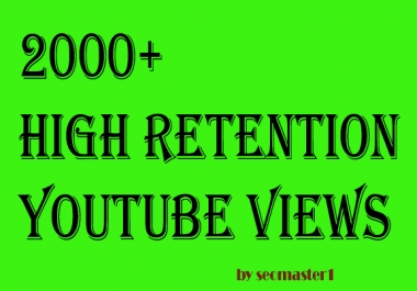 Get FAST 2000 High Retention and NON DROP Youtube promotion
