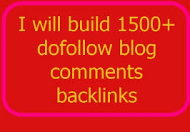 build 1500+ dofollow blog comments backlinks##@@!!