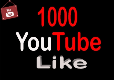 1,000 High Quality  YouTube Like With Delivery Time 24-36 Hours  Only