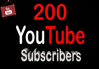200  High Quality YouTube Subscribers Only