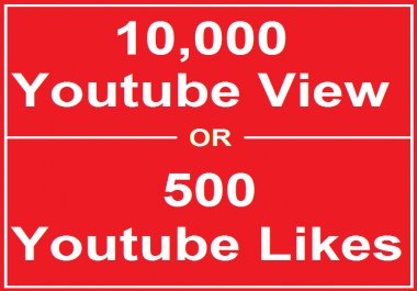 Add 10,000  Views or 1000 Likes