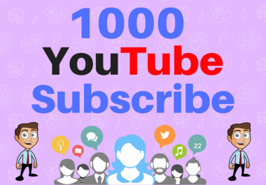 Give you Guaranteed 1000 Youtube Subscribe