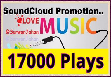 AMAZING OFFER, 17K SAFE AND FAST SOUNDCLOUD PLAYS, 50 LIKES, 30 REPOSTS AND 17 COMMENTS