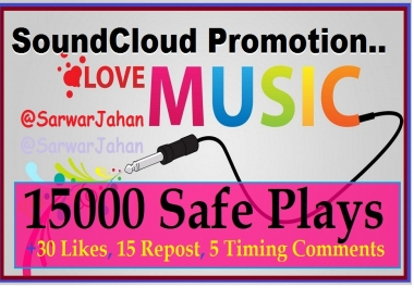 Add 15K Soundcloud Real Plays and 30 Likes, 15 Repost & 5 Timing Comments