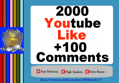 2000 YouTube like & 100 YouTube Custom Comments Only