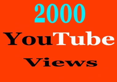 2000 High Retention, guaranteed and safe views within 12/24 hours Only