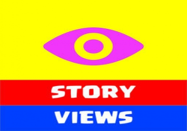 Instant start 6000 High Quality Story Views
