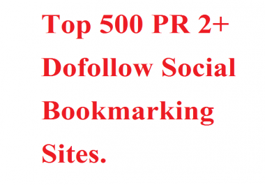 Top 500 PR 2+ Dofollow Social Bookmarking Sites List