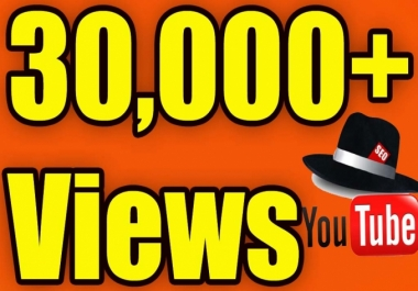 Give 30000 youtube views to your video