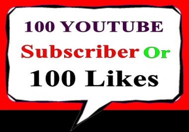 100 Youtube Subscriber Or 100 Likes Non Drop