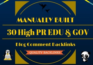 I will manually build 30 Unique High Pr Edu and Gov Blog Comment Backlinks