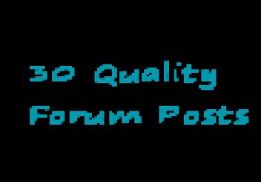 I will make 30 good quality forum posts
