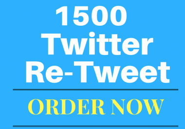 Give you 1500 Twi-tter Re-tweets to your Twi-tter link fast