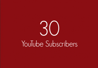 30 High Quality YouTube Subscribers