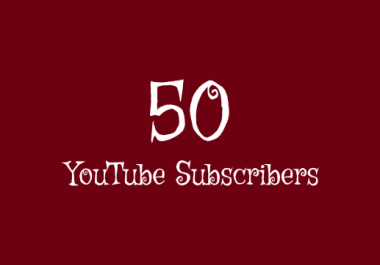50+ High Quality YouTube Subscribers