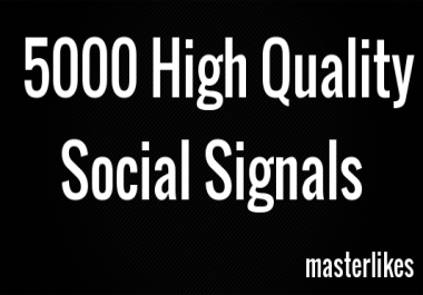 5000 High Quality Social Signals
