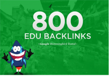 I will get 800 edu high quality SEO backlinks and rank higher with google